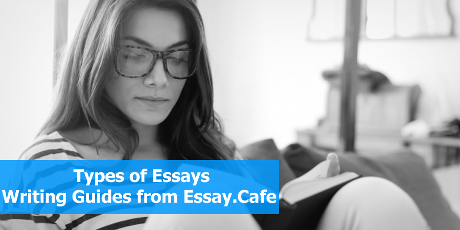 Types of Essay & Student Samples - Essay Cafe